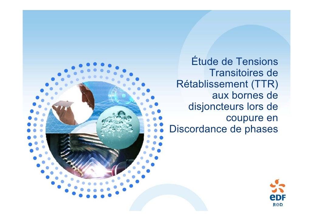 Étude de Tensions          Transitoires de  Rétablissement (TTR)          aux bornes de     disjoncteurs lors de          ...