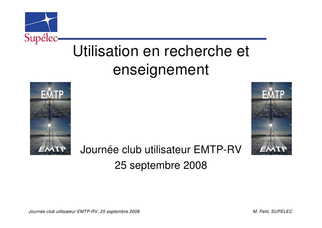 Utilisation en recherche et                            enseignement                            Journée club utilisateur EM...