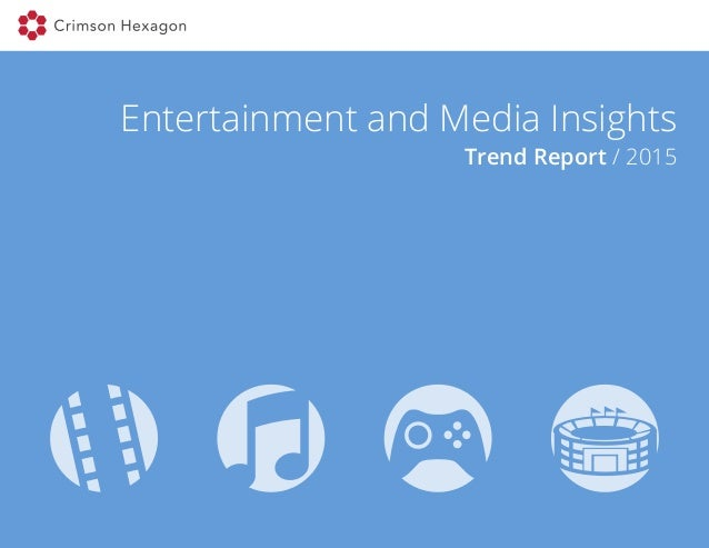 Entertainment and Media Insights Trend Report / 2015
