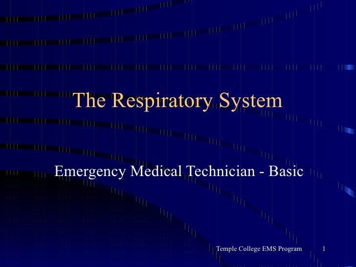 The Respiratory System Emergency Medical Technician - Basic