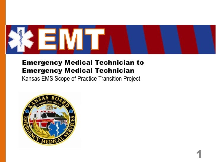 Emergency Medical Technician toEmergency Medical TechnicianKansas EMS Scope of Practice Transition Project                ...