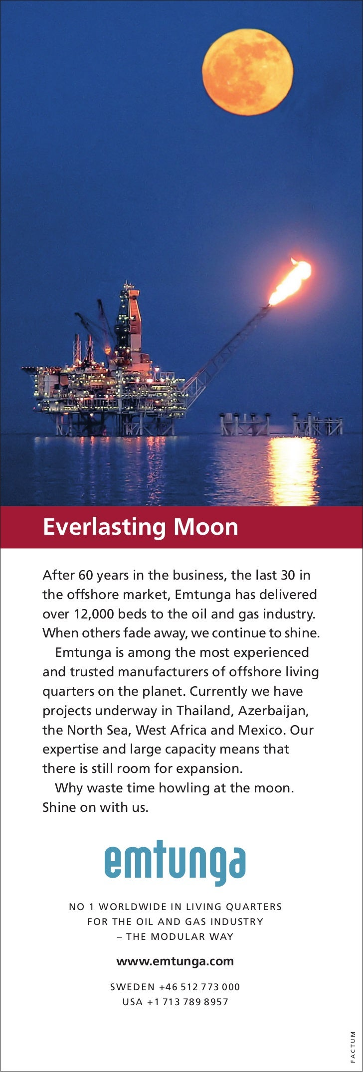Everlasting MoonAfter 60 years in the business, the last 30 inthe offshore market, Emtunga has deliveredover 12,000 beds t...