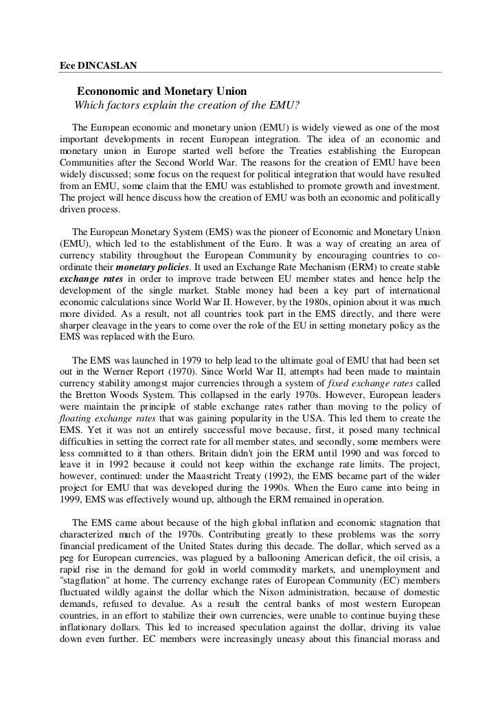 Ece DINCASLAN   Econonomic and Monetary Union   Which factors explain the creation of the EMU?   The European economic and...