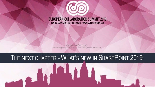 THE NEXT CHAPTER - WHAT'S NEW IN SHAREPOINT 2019