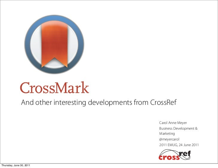 And other interesting developments from CrossRef                                                         Carol Anne Meyer ...