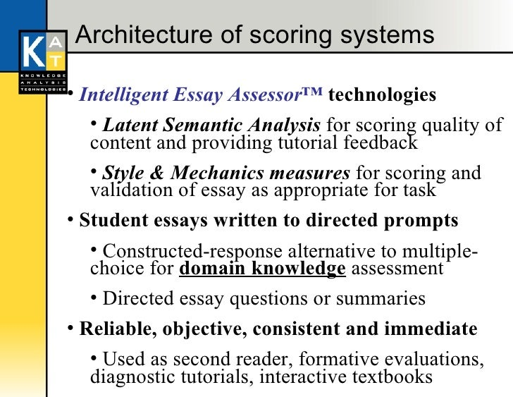 intelligent essay assessor cost Automated essay scoring (aes) is the  computerized essay scoring would not have been cost  a system using a scoring engine called the intelligent essay assessor.