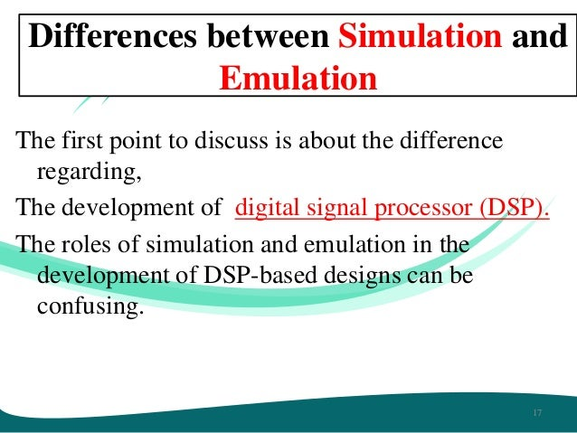 16; 17. Differences Between Simulation And Emulation ...