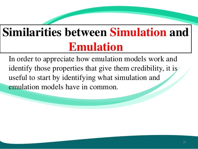 Attractive 25; 26. Similarities Between Simulation And Emulation ...