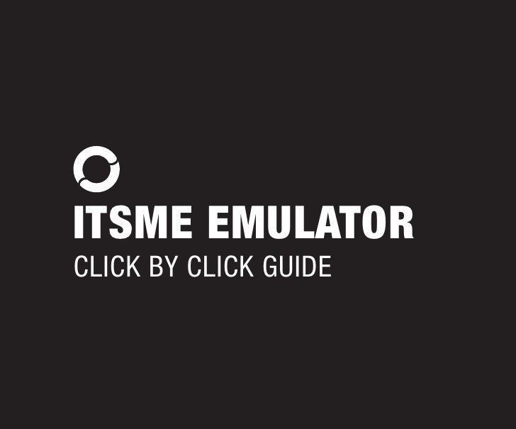 ITSME EMULATOR CLICK BY CLICK GUIDE