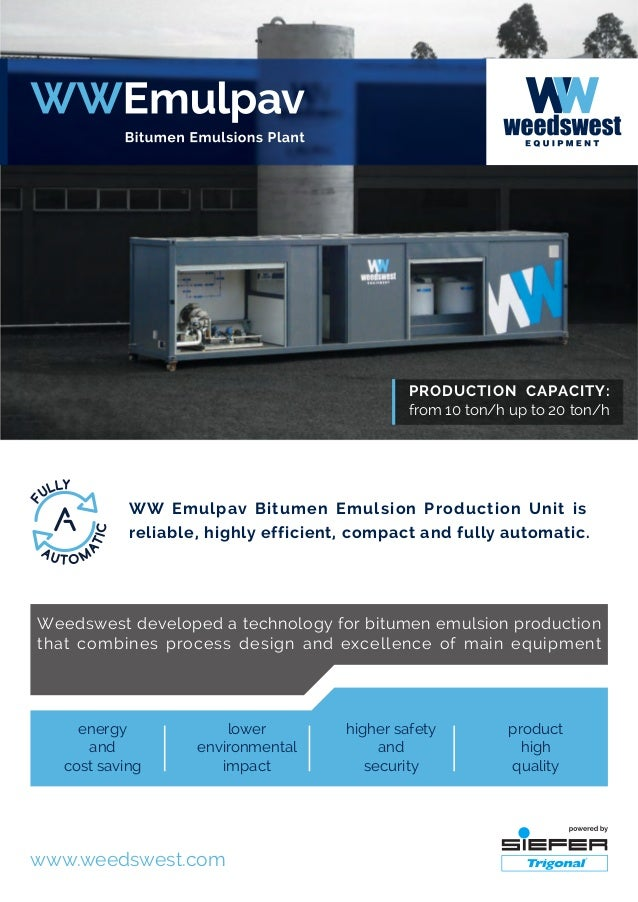 WW Emulpav Bitumen Emulsion Production Unit is reliable, highly efficient, compact and fully automatic. Weedswest develope...