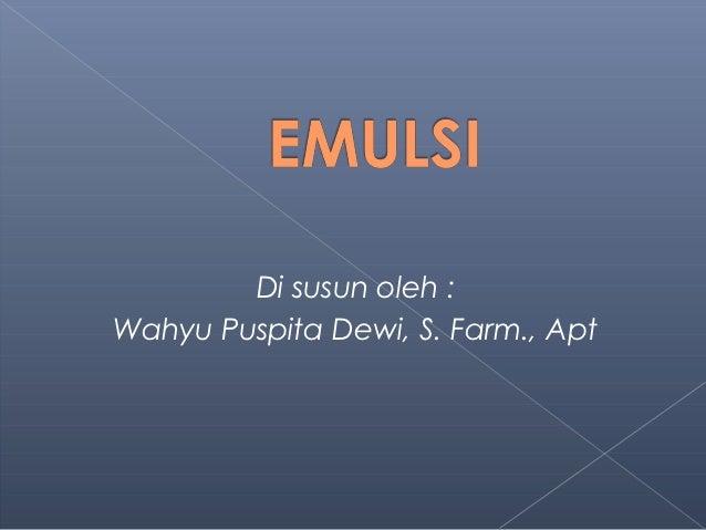 Di susun oleh :Wahyu Puspita Dewi, S. Farm., Apt