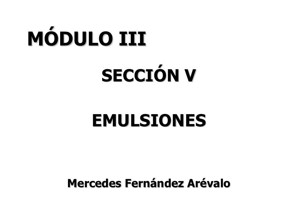MÓDULO III        SECCIÓN V      EMULSIONES   Mercedes Fernández Arévalo