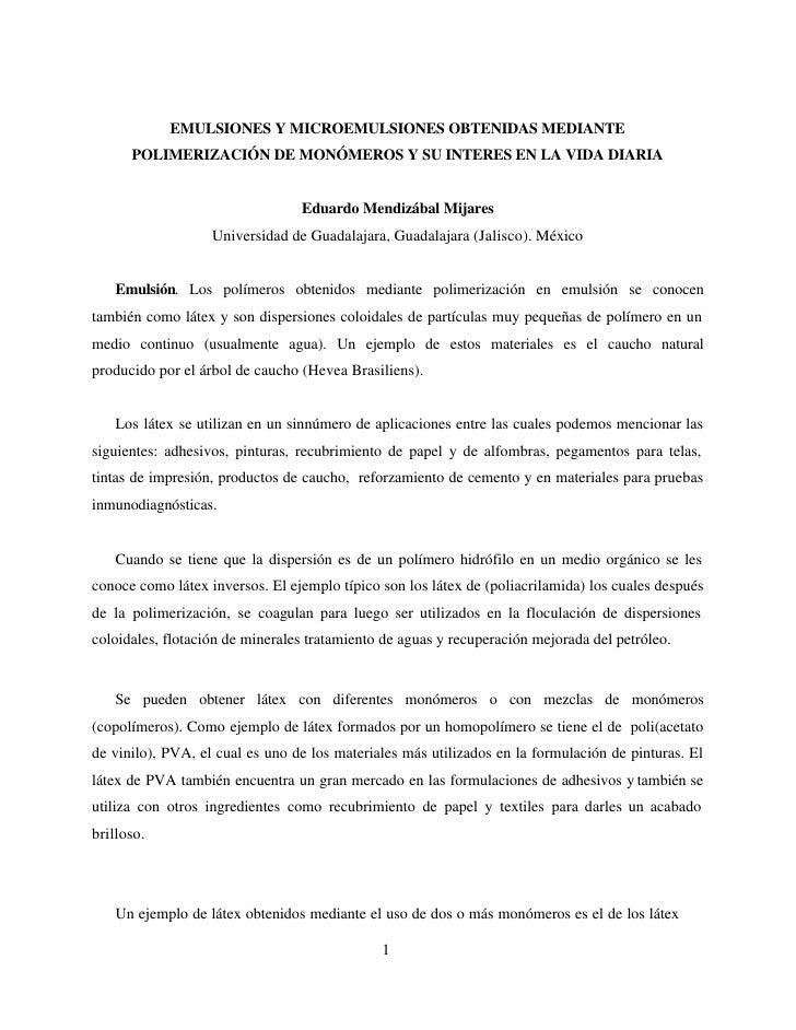 EMULSIONES Y MICROEMULSIONES OBTENIDAS MEDIANTE       POLIMERIZACIÓN DE MONÓMEROS Y SU INTERES EN LA VIDA DIARIA          ...