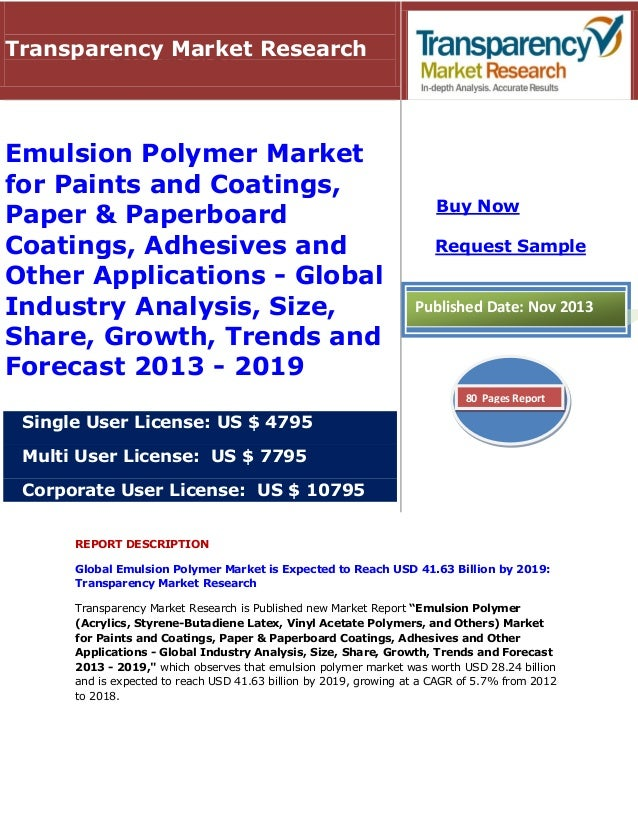 Transparency Market Research  Emulsion Polymer Market for Paints and Coatings, Paper & Paperboard Coatings, Adhesives and ...