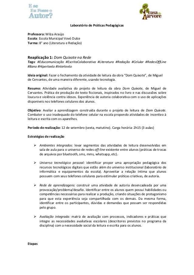 Laboratório de Práticas Pedagógicas  Professora: Wilza Araújo  Escola: Escola Municipal Vovó Dulce  Turma: 8° ano (Literat...