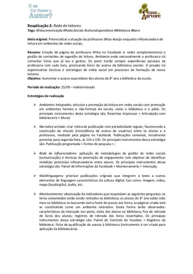 Reaplicação 2: Rede de leitores  Tags: #Educomunicação #RedesSociais #LeituraEspontânea #Biblioteca #8ano  Ideia original:...