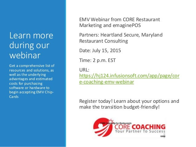 Learn more during our webinar EMV Webinar from CORE Restaurant Marketing and emaginePOS Partners: Heartland Secure, Maryla...