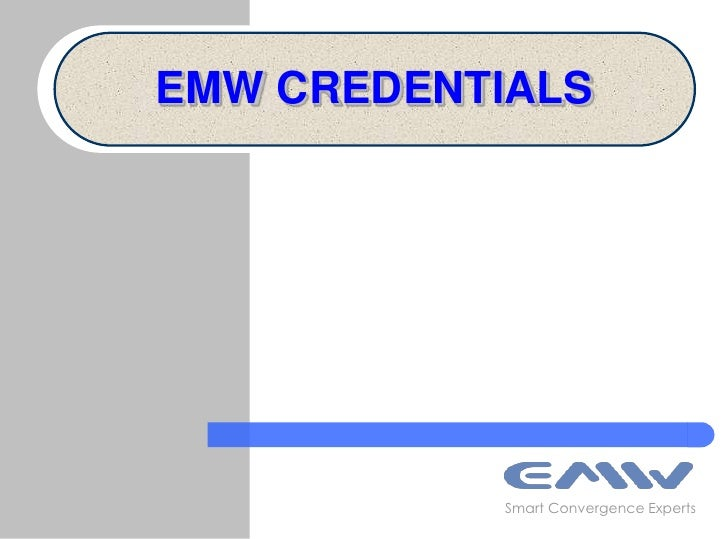 EMW CREDENTIALS<br />Smart Convergence Experts<br />
