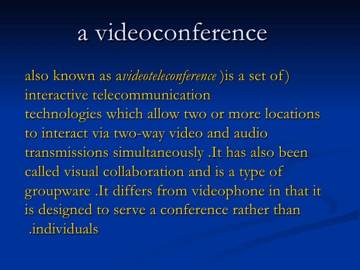 a videoconference  ( also known as a videoteleconference )  is a set of interactive  telecommunication technologies ...