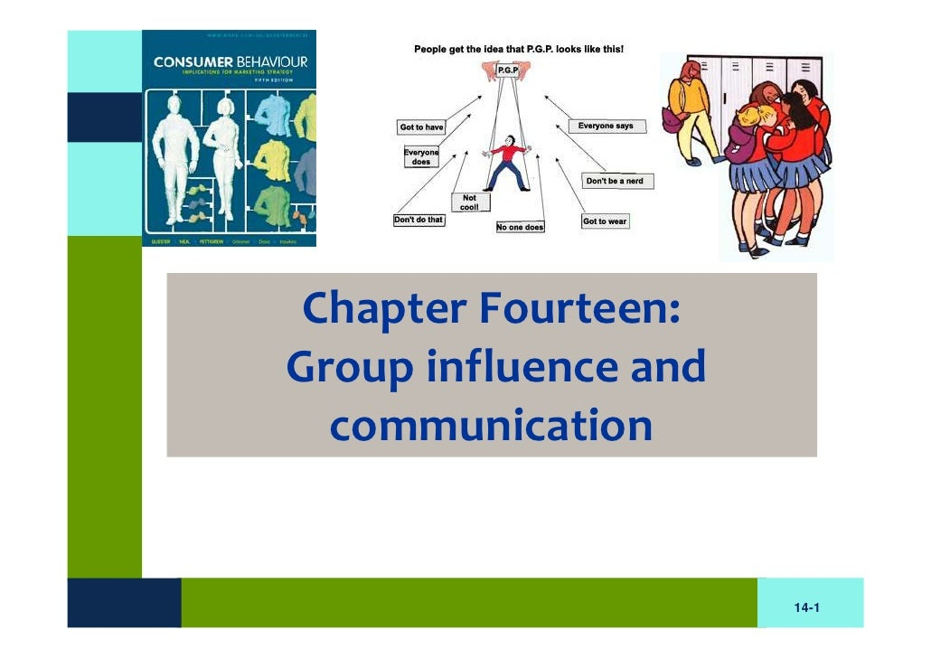 Chapter Fourteen: Group influence and   communication                         14-1
