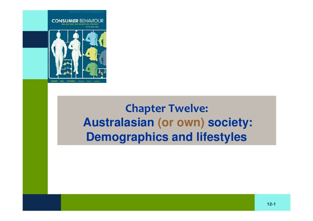 Chapter Twelve: Australasian (or own) society: Demographics and lifestyles                                      12-1