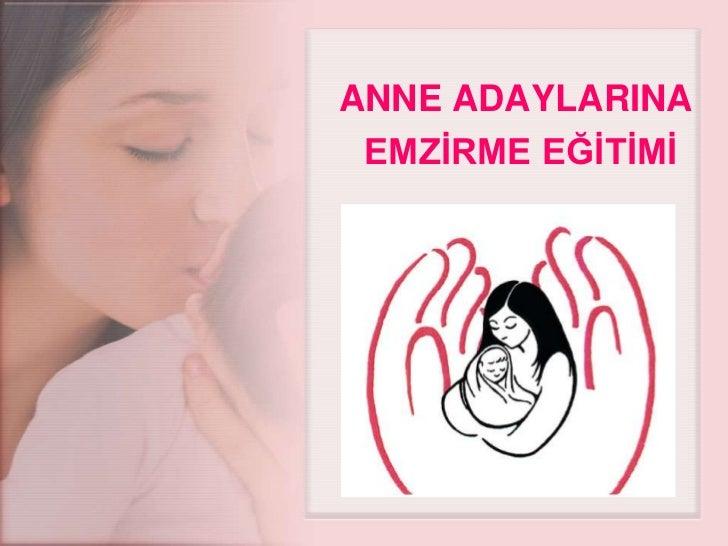 ANNE ADAYLARINA EMZİRME EĞİTİMİ