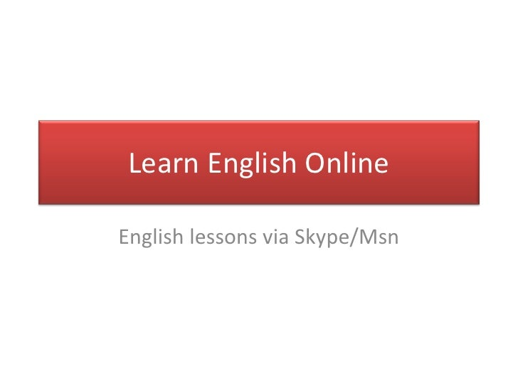 Learn English Online<br />English lessons via Skype/Msn<br />