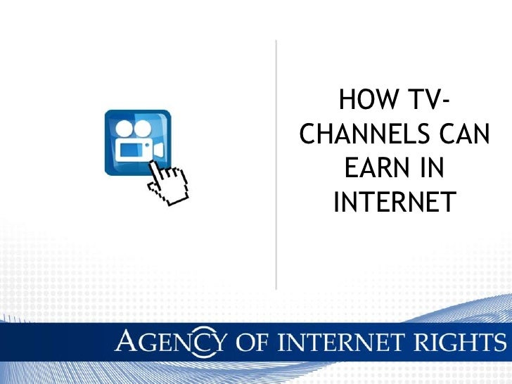 HOW TV-CHANNELS CAN EARN IN INTERNET<br />