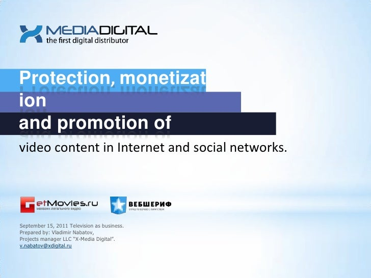 Protection, monetization<br />and promotion of<br />video content in Internet and social networks.<br />September 15, 2011...