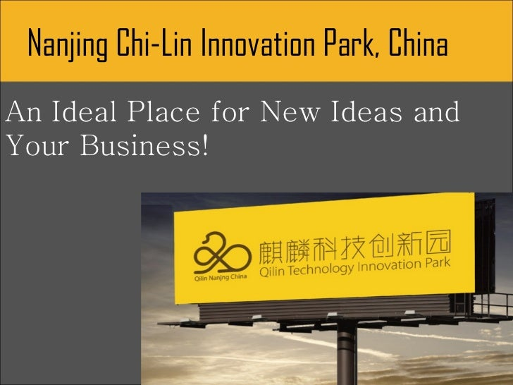 Nanjing Chi-Lin Innovation Park, ChinaAn Ideal Place for New Ideas andYour Business!