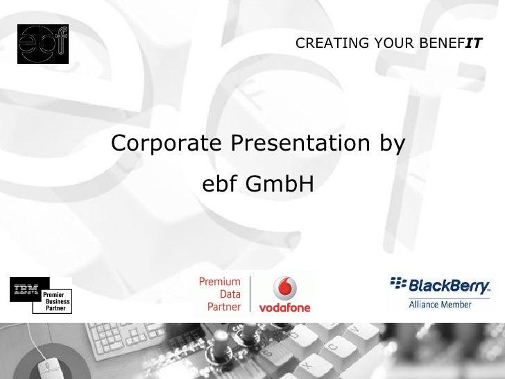 Corporate Presentation by ebf GmbH