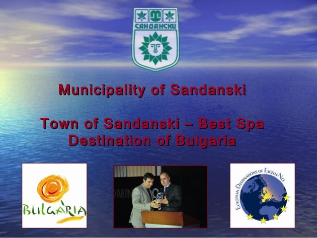 Municipality of SandanskiTown of Sandanski – Best Spa   Destination of Bulgaria