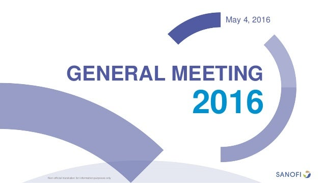May 4, 2016 2016 GENERAL MEETING Non-official translation for information purposes only
