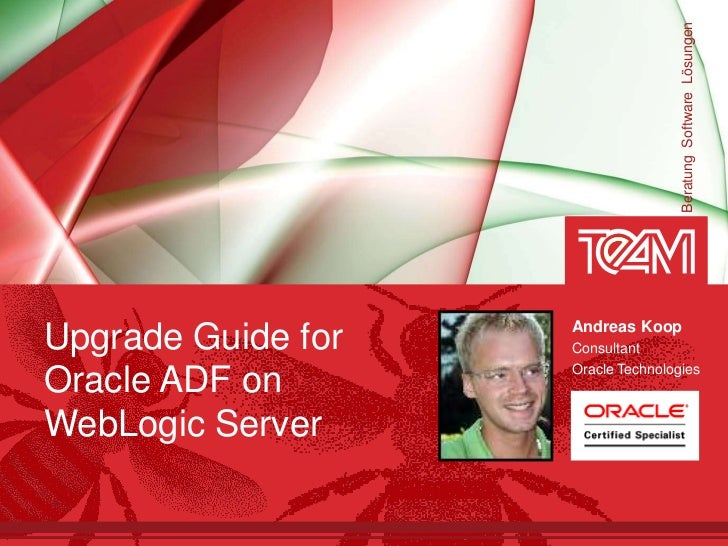Beratung Software Lösungen                    Andreas KoopUpgrade Guide for   Consultant                    Oracle Technol...