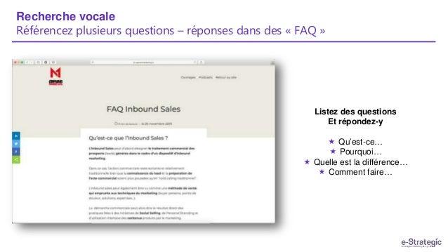Recherche vocale Référencez plusieurs questions – réponses dans des « FAQ » Listez des questions Et répondez-y  Qu'est-ce...