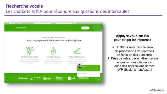 Recherche vocale Les chatbots et l'IA pour répondre aux questions des internautes Appuyez-vous sur l'IA pour diriger les r...