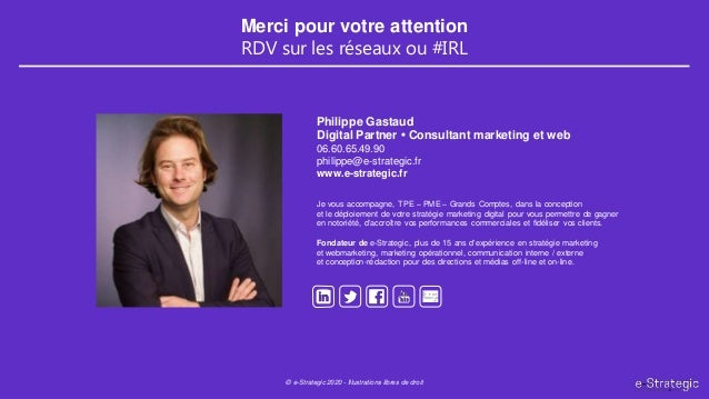 © e-Strategic 2020 - Illustrations libres de droit Philippe Gastaud Digital Partner • Consultant marketing et web 06.60.65...