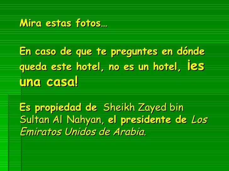 Mira estas fotos… En caso de que te preguntes en dónde queda este hotel, no es un hotel,  ¡es una casa!  Es propiedad de ...