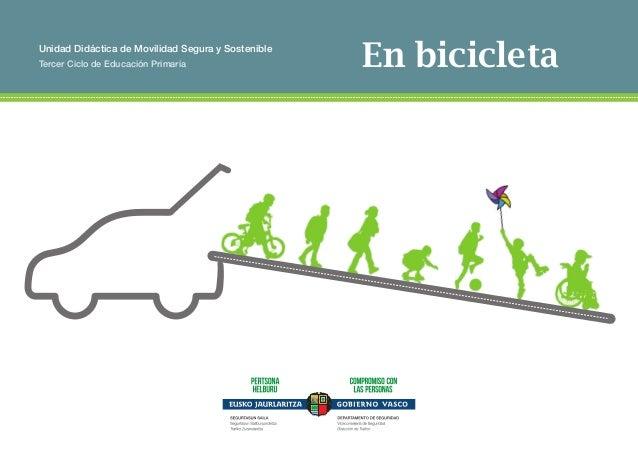 ÍNDICE  Unidad Didáctica de Movilidad Segura y Sostenible  Tercer Ciclo de Educación Primaria  En bicicleta  Unidad Didáct...