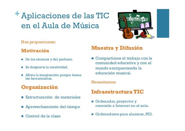+Aplicaciones de las TIC en el Aula de Música Nos proporcionan: Motivación  De los alumnos y del profesor.  Se despier...