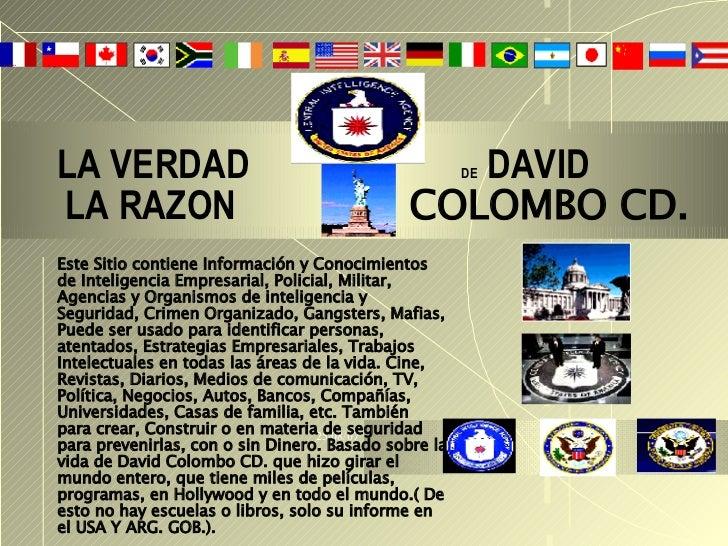 LA VERDAD   DE  DAVID   LA RAZON   COLOMBO CD. Este Sitio contiene Información y Conocimientos de Inteligencia Empresarial...