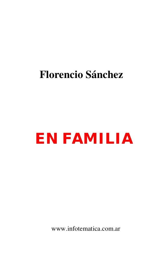Florencio SánchezEN FAMILIA  www.infotematica.com.ar
