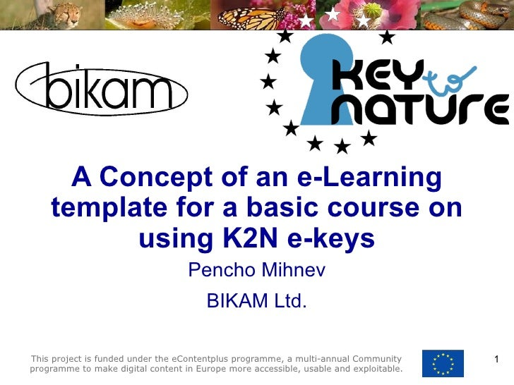A Concept of an e-Learning template for a basic course on using K2N e-keys Pencho Mihnev BIKAM Ltd.