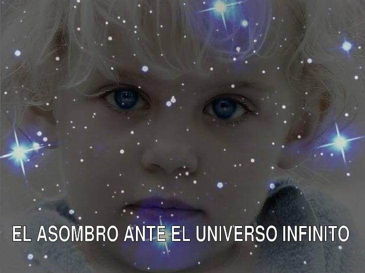 EL ASOMBRO ANTE EL UNIVERSO INFINITO