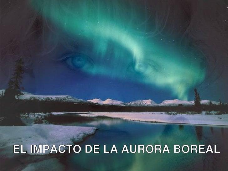 EL IMPACTO DE LA AURORA BOREAL