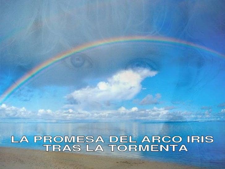 LA PROMESA DEL ARCO IRIS TRAS LA TORMENTA