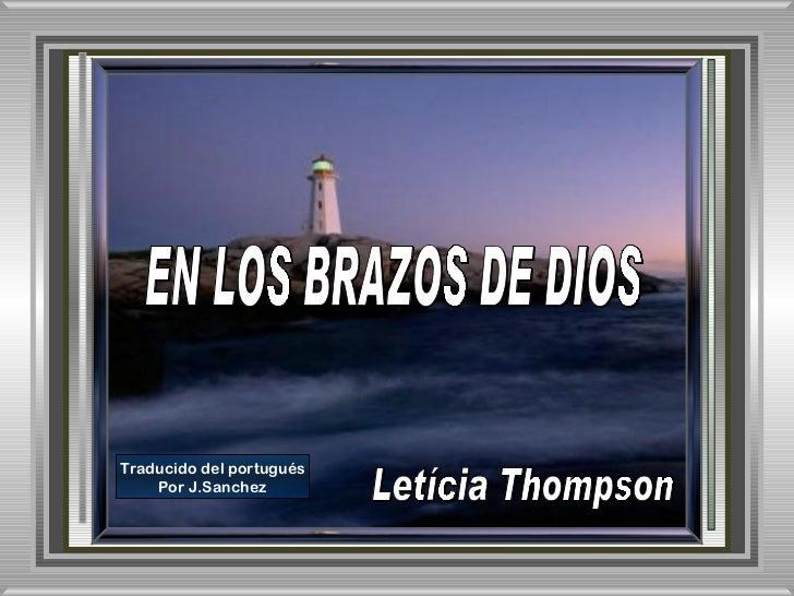 EN LOS BRAZOS DE DIOS Letícia Thompson Traducido del portugués Por J.Sanchez