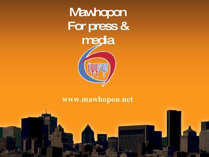 Mawhopon For press & media www.mawhopon.net