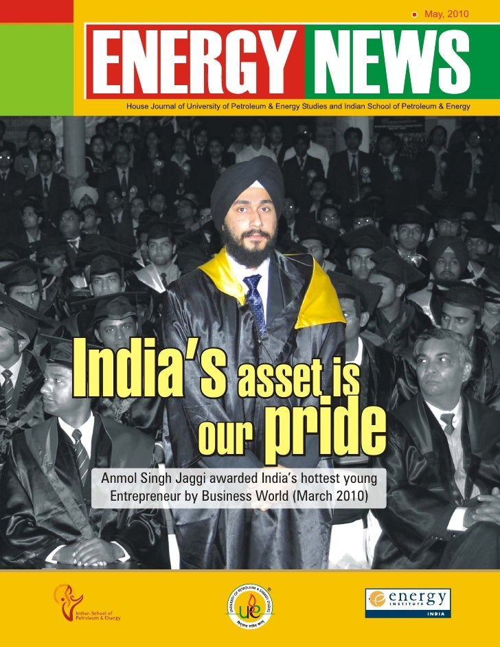 May, 2010     India's asset is       our pride  Anmol Singh Jaggi awarded India's hottest young   Entrepreneur by Business...