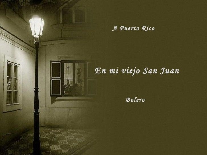 En mi viejo San Juan Bolero A Puerto Rico